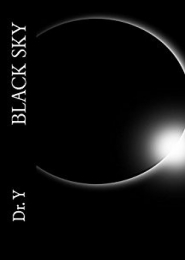 Black Sky: On Addiction and Awakening of the Human Being by Dr. Y