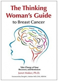 The Thinking Woman's Guide to Breast Cancer by Janet Maker