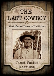 The Last Cowboy by Janet Foster Martinez