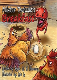 Mixter Twizzle's Breakfast by Regan W H Macaulay