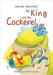 The King and the Cockerel by Sarah Morrell