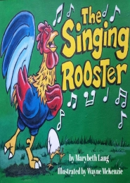 The Singing Rooster by Marybeth Lang