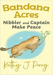 Nibbler & Captain Make Peace by Kathy J. Perry