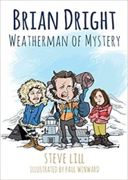 Brian Dright: Weatherman of Mystery by Steve Lill
