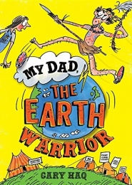 My Dad, the Earth Warrior, by Gary Haq