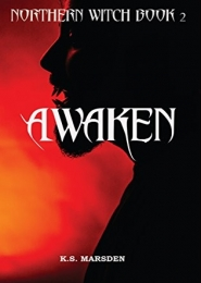 Awaken (Northern Witch #2) by Kelly S. Marsden