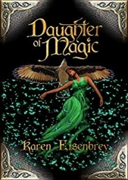 Daughter of Magic by Karen Eisenbrey