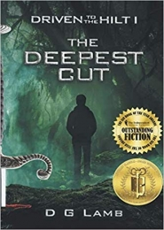 Driven to the Hilt: The Deepest Cut by D G Lamb