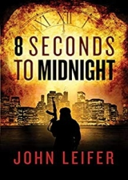 8 Seconds to Midnight by John Leifer