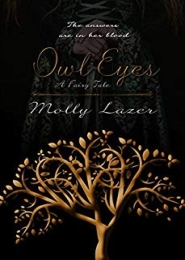 Owl Eyes: A Fairy Tale by Molly Lazer