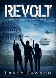 Revolt: Book Four of the Resistance Series by Tracy Lawson