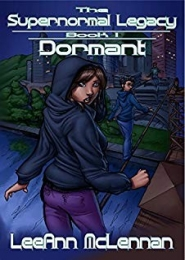 The Supernormal Legacy: Dormant by LeeAnn McLennan