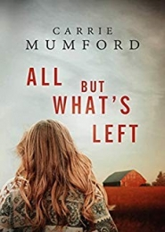 All But What's Left by Carrie Mumford