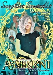 Alterni (The Alt-World Chronicles Book 1) by Sunshine Somerville