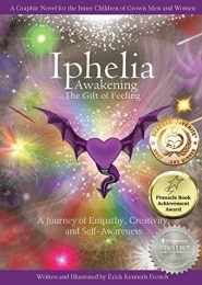 Iphelia: Awakening the Gift of Feeling by Erick Kenneth French