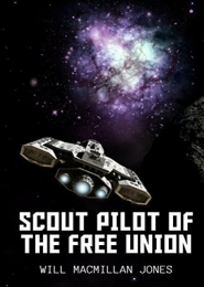 Scout Pilot of the Free Union by Will Macmillan Jones