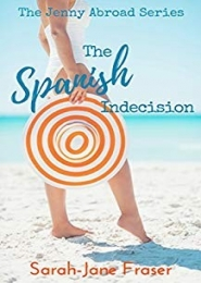 The Spanish Indecision by Sarah-Jane Fraser