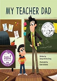 My Teacher Dad by Sonya Annita Song