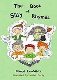 The Book of Silly Rhymes by Cheryl Lee-White
