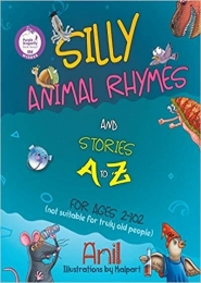 Silly Animal Rhymes and Stories A to Z by Anil