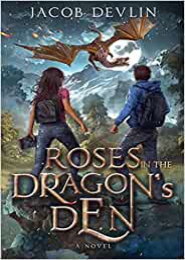 Roses in the Dragon's Den by Jacob Devlin