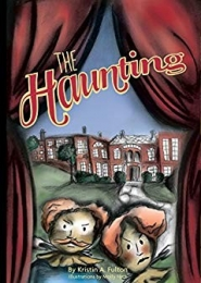 The Haunting by Kristin A. Fulton