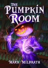 The Pumpkin Room by Mark Milbrath