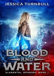 Elemental Dragons Book 1: Blood and Water by Jessica Turnbull