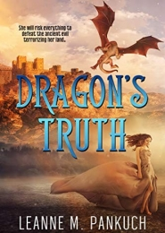 Dragon's Truth by Leanne M. Pankuch