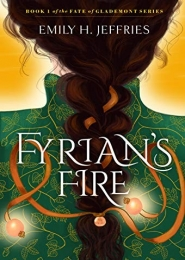Fyrian's Fire by Emily H. Jeffries