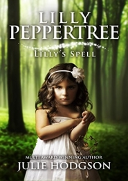 Lilly Peppertree: Lilly's Spell by Julie Hodgson