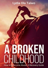 A Broken Childhood by Lydia Ola Taiwo