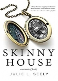 Skinny House-A Memoir of Family by Julie L Seely