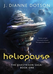 Heliopause, The Questrison Saga: Book One by J. Dianne Dotson