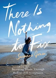 There is Nothing to Fix by Suzanne Jones