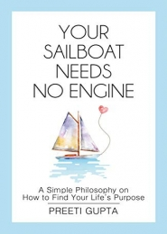 Your Sailboat Needs No Engine by Preeti Gupta