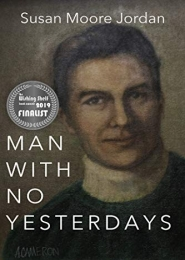 Man With No Yesterdays by Susan Moore Jordan