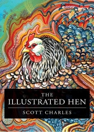 The Illustrated Hen by Scott Charles