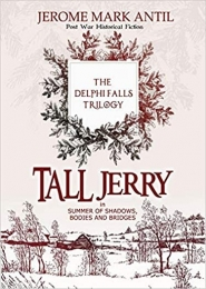 TALL JERRY in Summer of Shadows, Bodies and Bridges by Jerome Mark Antil