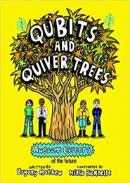Qubits and Quiver Trees: Awesome Careers of the Future by Bryony Mathew